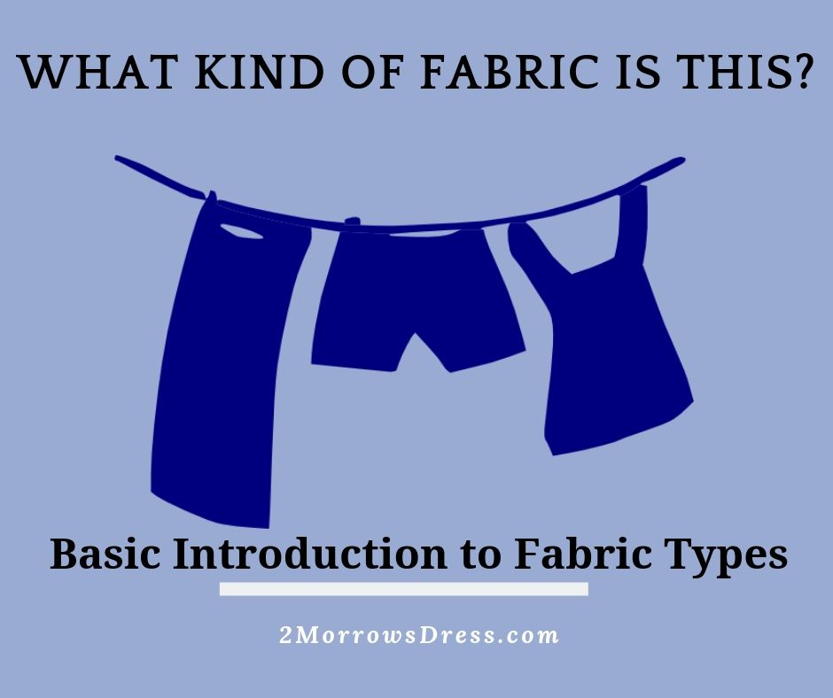 What Kind of Fabric is This? Basic definitions and introduction to fabric types