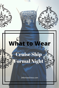 What to Wear Cruise Formal Night