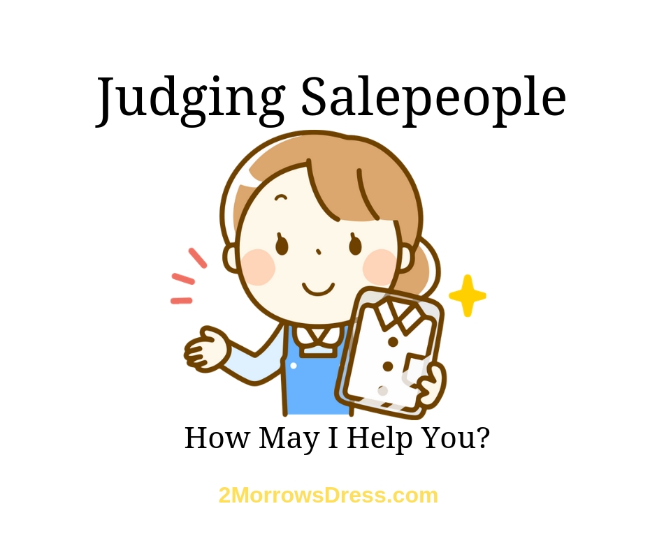 Judging Salespeople, assessing the people that help make your shopping decisions