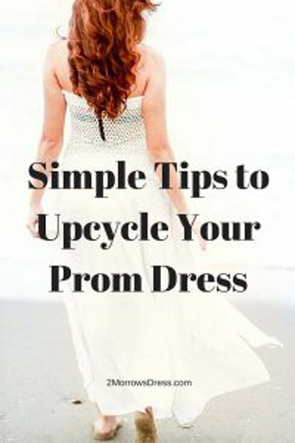 Simple Tips to Upcycle Your Prom Dress