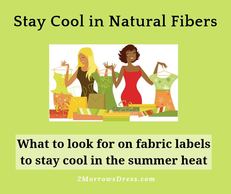 Stay cool in natural fibers - What to look for on fabric labels to stay cool in the summer heat