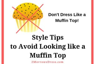Style Tips to Avoid Looking Like a Muffin Top