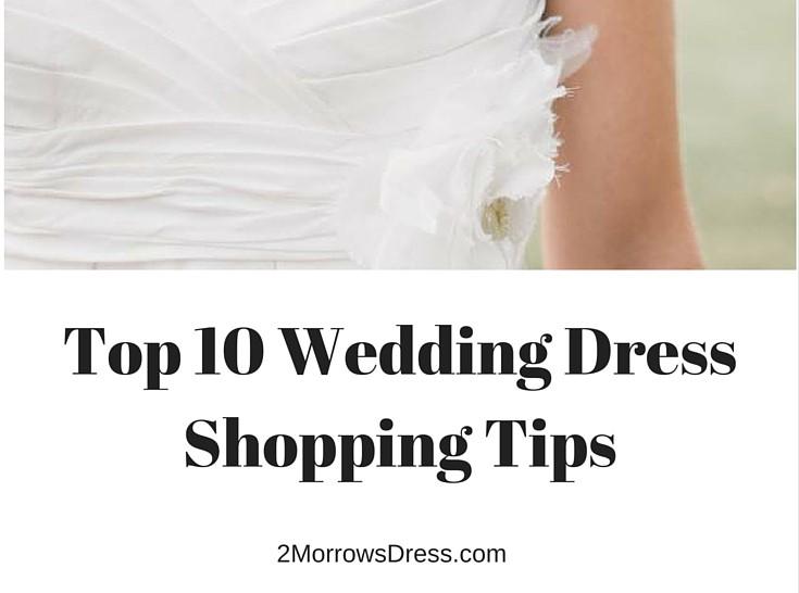 c9e7393ff12f7 Top 10 Wedding Dress Shopping Tips – 2Morrows Dress