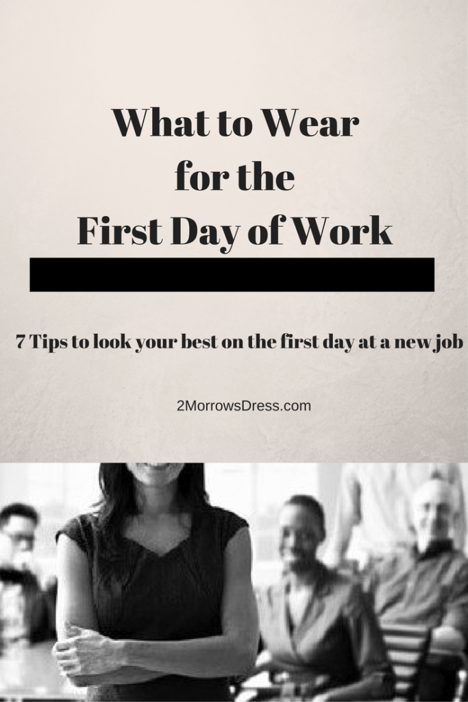 what to wear first day new job 2morrows dress2morrows dress 735 × 1102 in how to dress for the first day on a new job