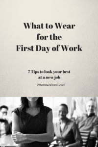 What to Wear First Day at Work