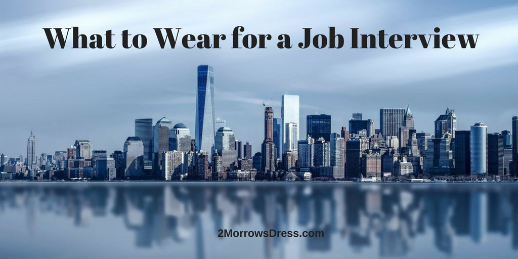 What to Wear for a Job Interview