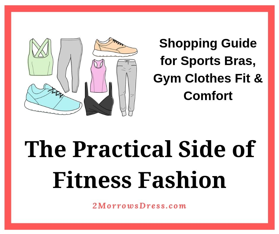 The Practical Side of Fitness Fashion. Shopping Guide for Sports Bras, Gym Clothes Fit & Comfort.