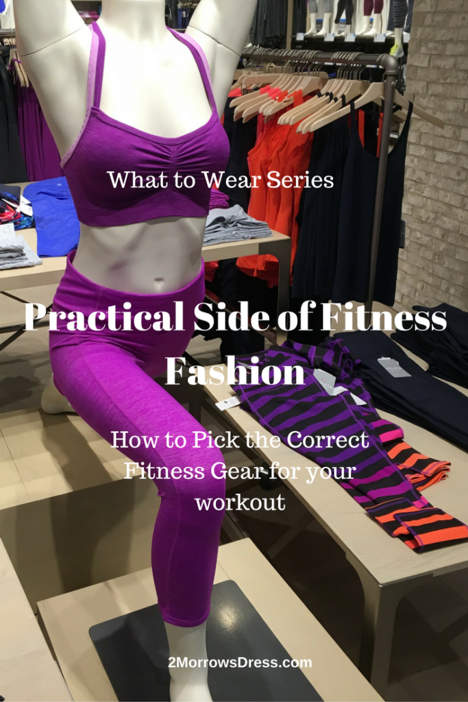 What to Wear - The Practical Side of Fitness Fashion. Shopping Guide for Sports Bras, Gym Clothes Fit & Comfort.