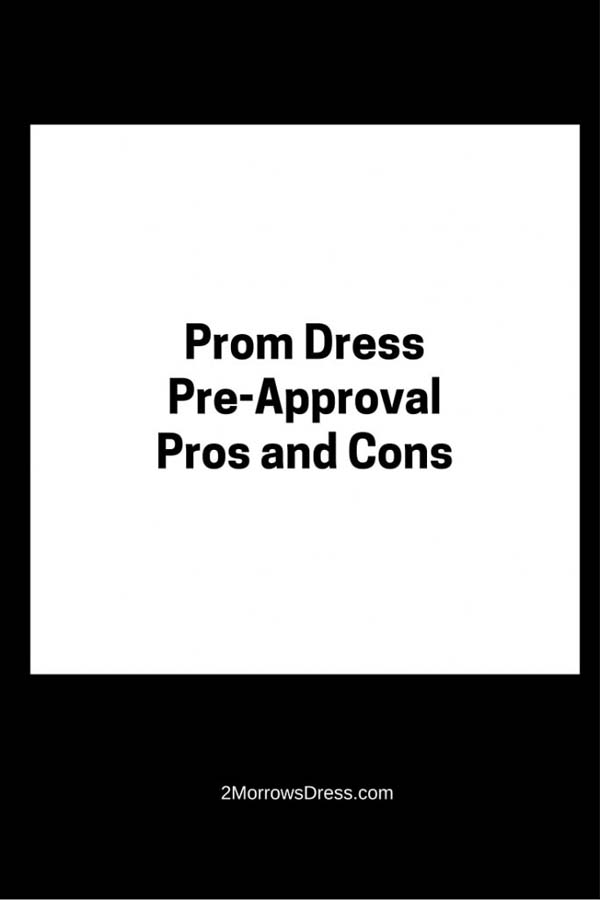 Prom DressPre-ApprovalPros and Cons