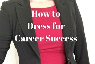 How to Dress for Career Success Tips and Guidelines
