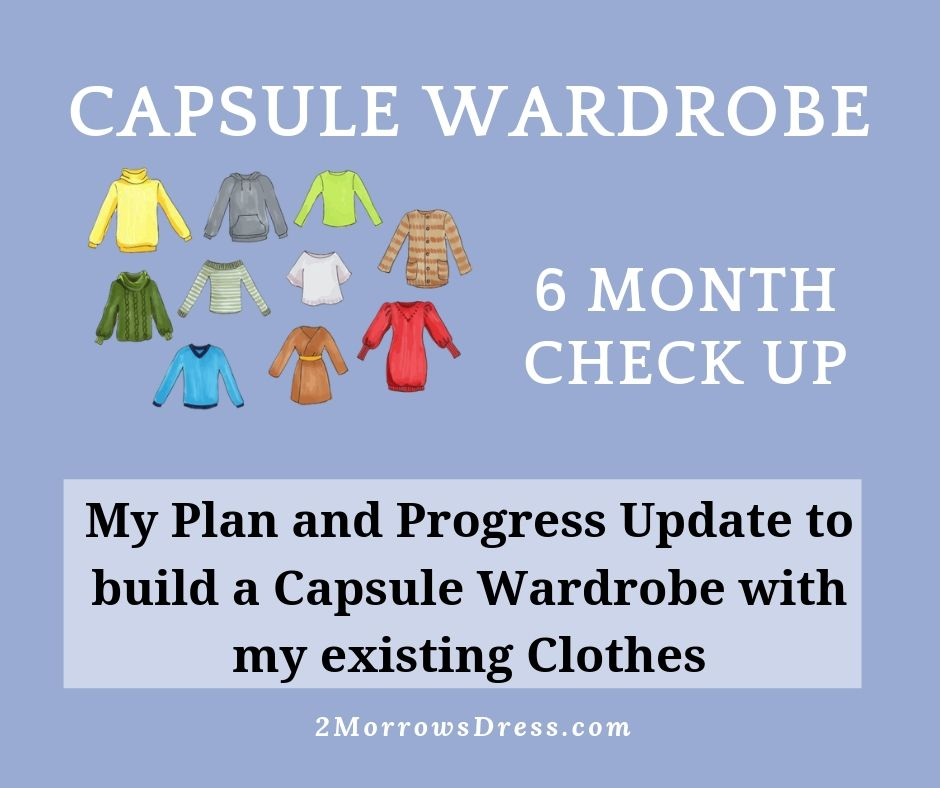 Capsule Wardrobe 6 Month Update - My Plan and Progress Update to build a Capsule Wardrobe with my existing Clothes