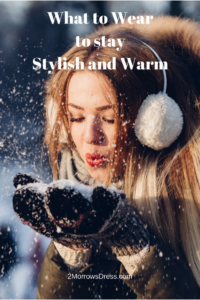 What to Wear to Stay Stylish and Warm