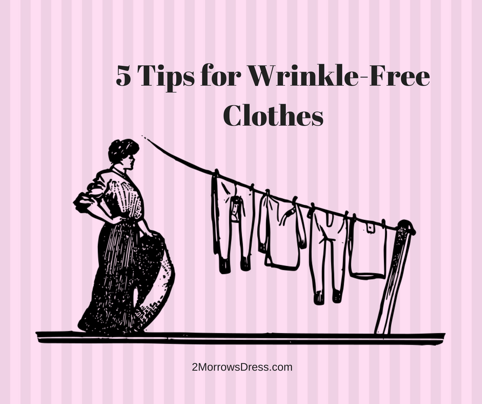 5 Tips for Wrinkle Free Clothes
