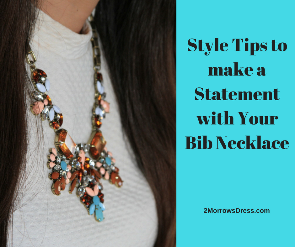 Style tips for making a Statement with a Bib Necklace
