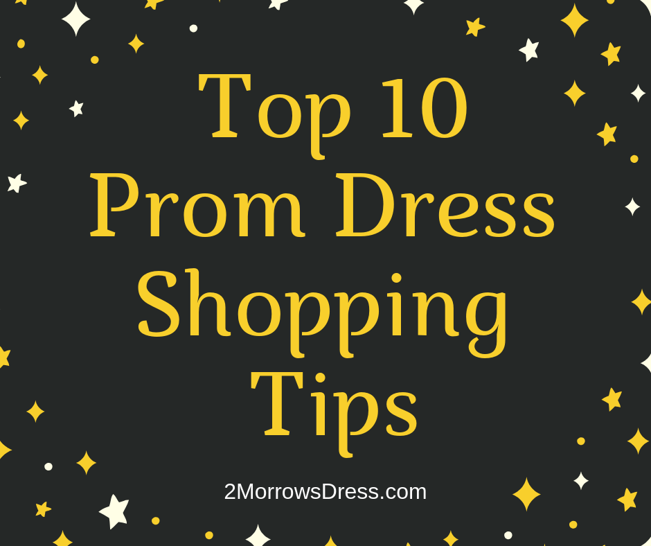 Top 10 Prom Dress Shopping Tips