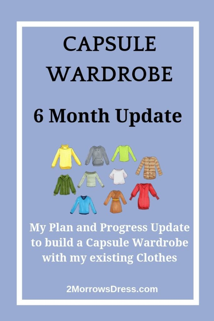 Capsule Wardrobe 6 Month Update - My Plan and Progress Update to build a Capsule Wardrobe with my existing Clothes.
