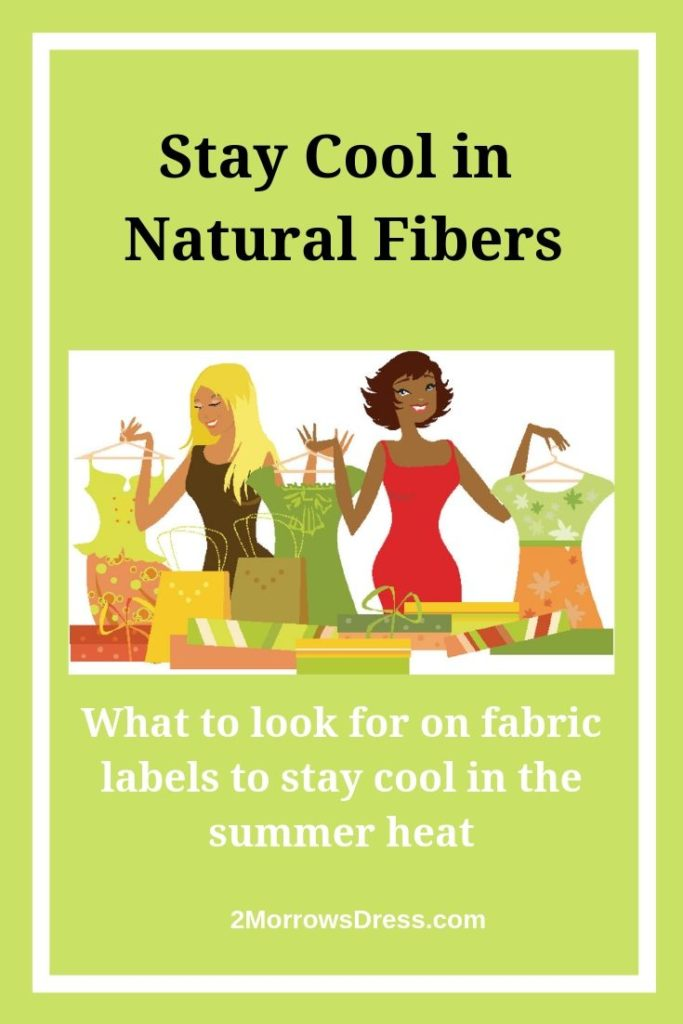 Stay cool in Natural Fibers! What to look for on fabric labels to stay cool in the summer heat