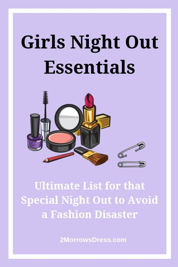 Girls Night Out - Ultimate List for that Special Night Out to Avoid a Fashion Disaster