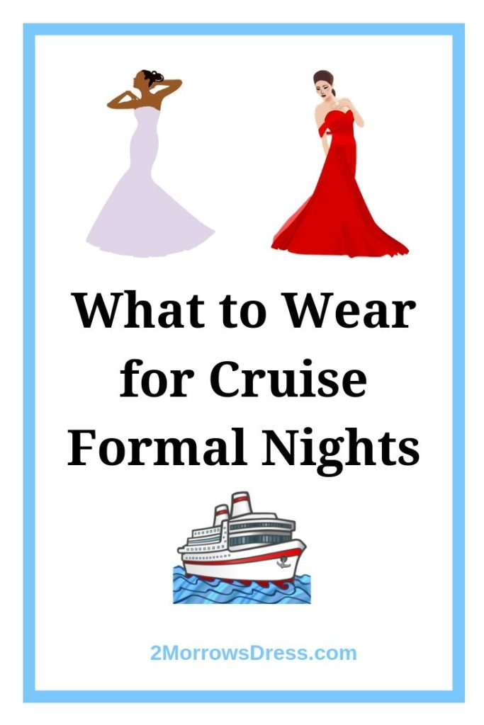 What to Wear inspiration for Cruise Ship Formal Nights