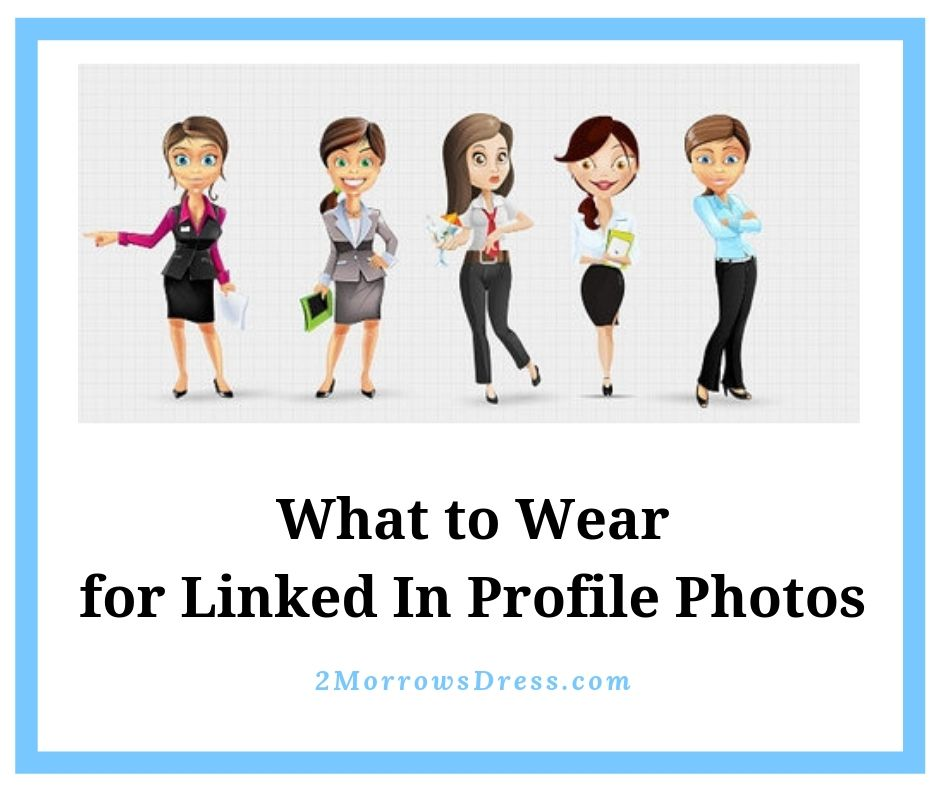 Ladies Career Fashion - What to Wear for Linked In and other professional photo head shots