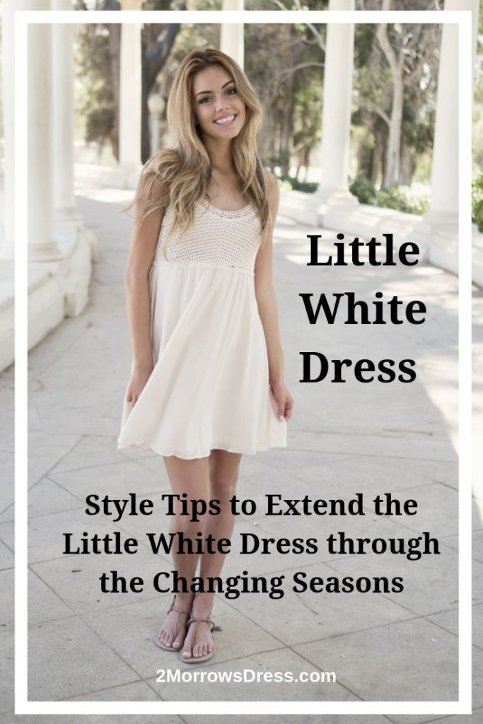 Style Tips to Extend the Little White Dress through the Changing Seasons