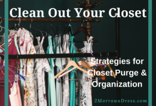 Clean Out Your Closet - Strategies for Closet Purge and Organization