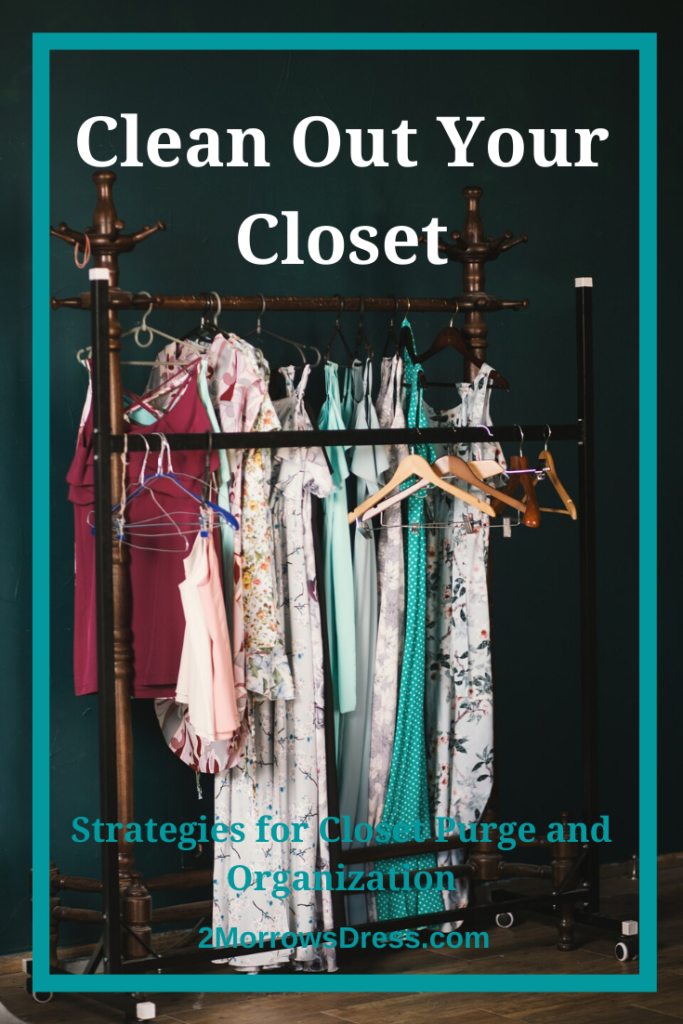 Clean Out Your Closet! Simple and Effective Strategies for a Closet Purge and Organization