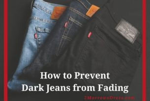 How to Prevent Dark Jeans from Fading; Treat your black Jeans to stay black and other washing tips for dark denim